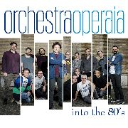 ORCHESTRA OPERAIA - INTO THE 80'S