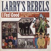 LARRY'S REBELS - I FEEL GOOD