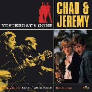 CHAD & JEREMY - YESTERDAY'S GONE: COMPLETE EMBER/... (2CD)