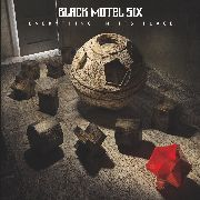 BLACK MOTEL SIX - EVERYTHING IN IT'S PLACE