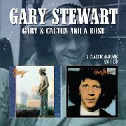 STEWART, GARY - GARY/CACTUS AND A ROSE