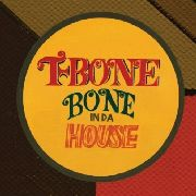T-BONE - BONE IN DA HOUSE