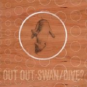 OUT OUT - SWAN/DIVE? (2CD)