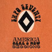 EXPO '70 - AMERICA HERE & NOW SESSIONS
