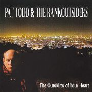 TODD, PAT -& THE RANKOUTSIDERS- - OUTSKIRTS OF YOUR HEART (2LP)