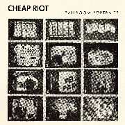 CHEAP RIOT - BALLROOM PORTRAITS