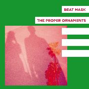BEAT MARK/THE PROPER ORNAMENTS - FLOWERS/TWO WEEKS