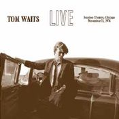 WAITS, TOM - LIVE AT THE IVANHOE THEATRE 1976