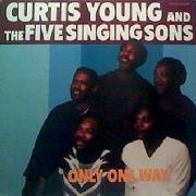 YOUNG, CURTIS -& THE FIVE SINGING SONGS- - ONLY ONE WAY