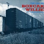 MARTIN, MARTY - THEY CALL ME BOXCAR WILLIE