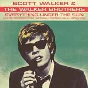 WALKER, SCOTT -& THE WALKER BROTHERS- - EVERYTHING UNDER THE SUN, JAPAN 1967