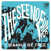 SEE NO EVILS - I WANNA BE FREE/CHERRY O
