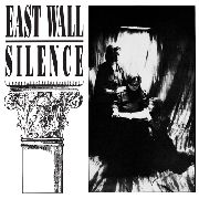 EAST WALL - SILENCE (2LP)