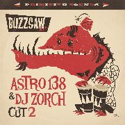 VARIOUS - BUZZSAW JOINT CUT 2: ASTRO 138 & DJ ZORCH