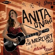 O'NIGHT, ANITA -& THE MERCURY TRIO- - MERCURY RISIN'