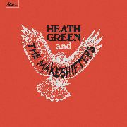 GREEN, HEATH -& THE MAKESHIFTERS- - HEATH GREEN & THE MAKESHIFTERS