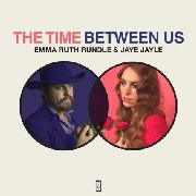 RUNDLE, EMMA RUTH/JAYE JAYLE - TIME BETWEEN US