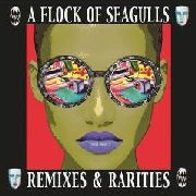A FLOCK OF SEAGULLS - REMIXES AND RARITIES (2CD)