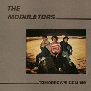 MODULATORS - TOMORROW'S COMING