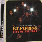 B.T. EXPRESS - GIVE UP THE FUNK: B.T. EXPRESS ANTHOLOGY... (2CD)