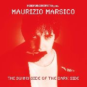 MARSICO, MAURIZIO - THE SUNNY SIDE OF THE DARK SIDE