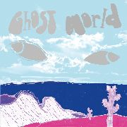 GHOST WORLD - GHOST WORLD