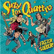 SUZY & LOS QUATTRO - FASTER AND LOUDER