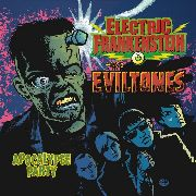 ELECTRIC FRANKENSTEIN/THEE EVILTONES - APOCALYPSE PARTY