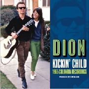 DION - KICKIN' CHILD: 1965 COLUMBIA RECORDINGS