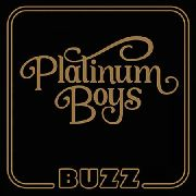 PLATINUM BOYS - BUZZ