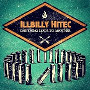 ILLBILLY HITEC - ONE THING LEADS TO ANOTHER (+CD)