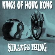 KINGS OF HONG KONG - STRANGE THING