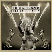 ELECTRIC FAMILY - TERRA CIRCUS