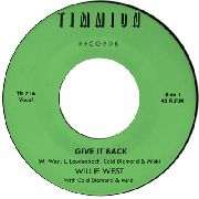 WEST, WILLIE -& COLD DIAMOND & MINK- - GIVE IT BACK