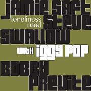 SAFT, JAMIE/BOBBY PREVITE/STEVE SWALLOW/IGGY POP - LONELINESS ROAD (2LP)