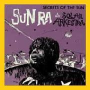 SUN RA & HIS SOLAR ARKESTRA - SECRETS OF THE SUN