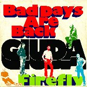 GIUDA - BAD DAYS ARE BACK/FIREFLY