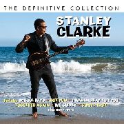 CLARKE, STANLEY - DEFINITIVE COLLECTION (2CD)
