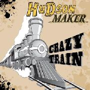 HUDSON MAKER - CRAZY TRAIN