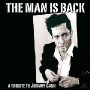 VARIOUS - THE MAN IS BACK: A TRIBUTE TO JOHNNY CASH