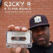RICKY B - B IS FOR BOUNCE