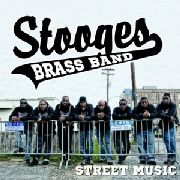 STOOGES BRASS BAND - STREET MUSIC