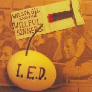 WILSON GIL -& THE WILFUL SINNERS - I.E.D