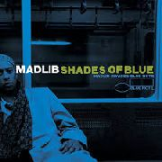 MADLIB - SHADES OF BLUE (2LP/NL)