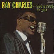 CHARLES, RAY - DEDICATED TO YOU