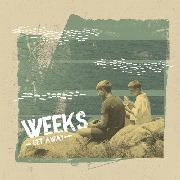 WEEKS - GET AWAY