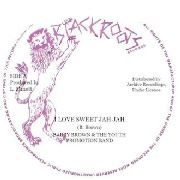 BROWN, BARRY -& THE YOUTH PROMOTION BAND- - I LOVE SWEET JAH JAH/CHANNEL ONE DUB VERSION