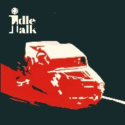 IDLE TALK - AGAINST IT ALL/JUST ANOTHER DAY