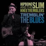 HIPBONE SLIM & THE KNEETREMBLERS - TREMBLIN' THE BLUES