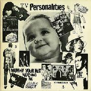 TELEVISION PERSONALITIES - MUMMY YOU'RE NOT WATCHING ME